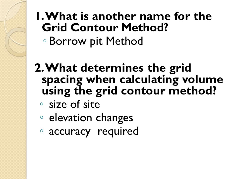 1. What is another name for the Grid Contour Method