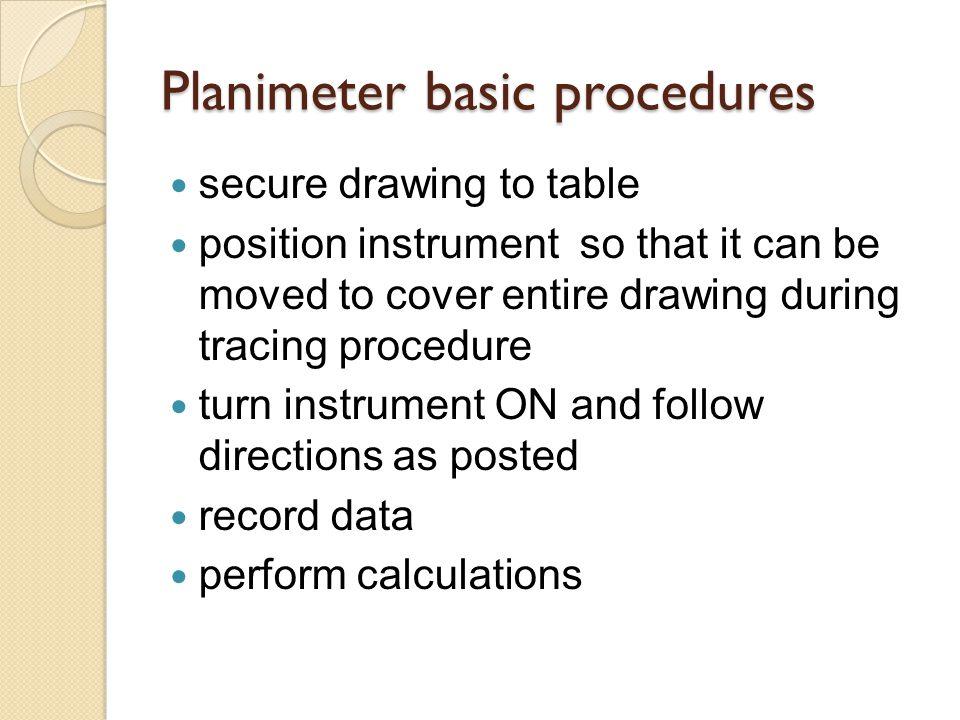 Planimeter basic procedures