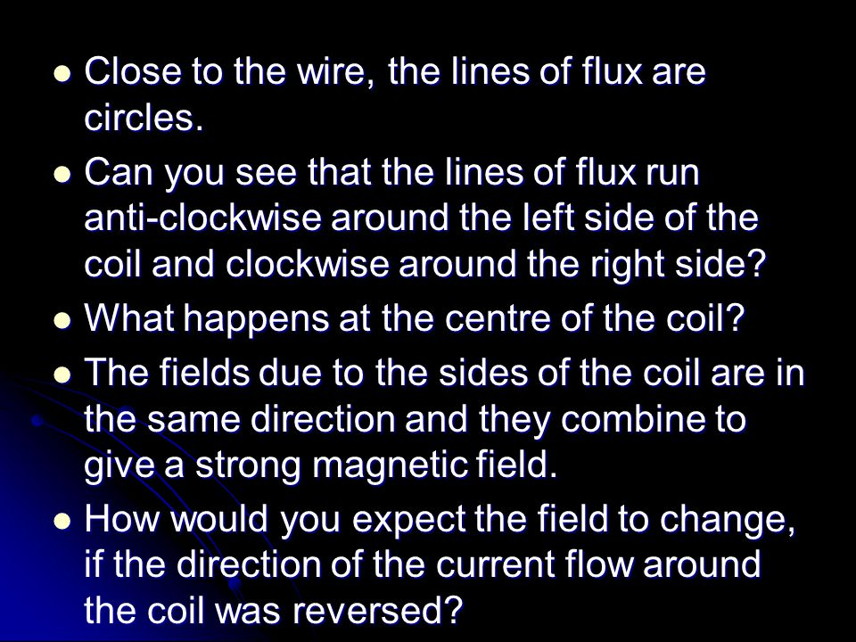 Close to the wire, the lines of flux are circles.