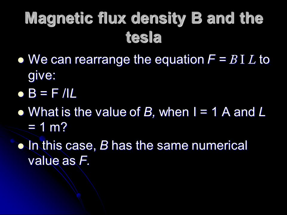 Magnetic flux density B and the tesla