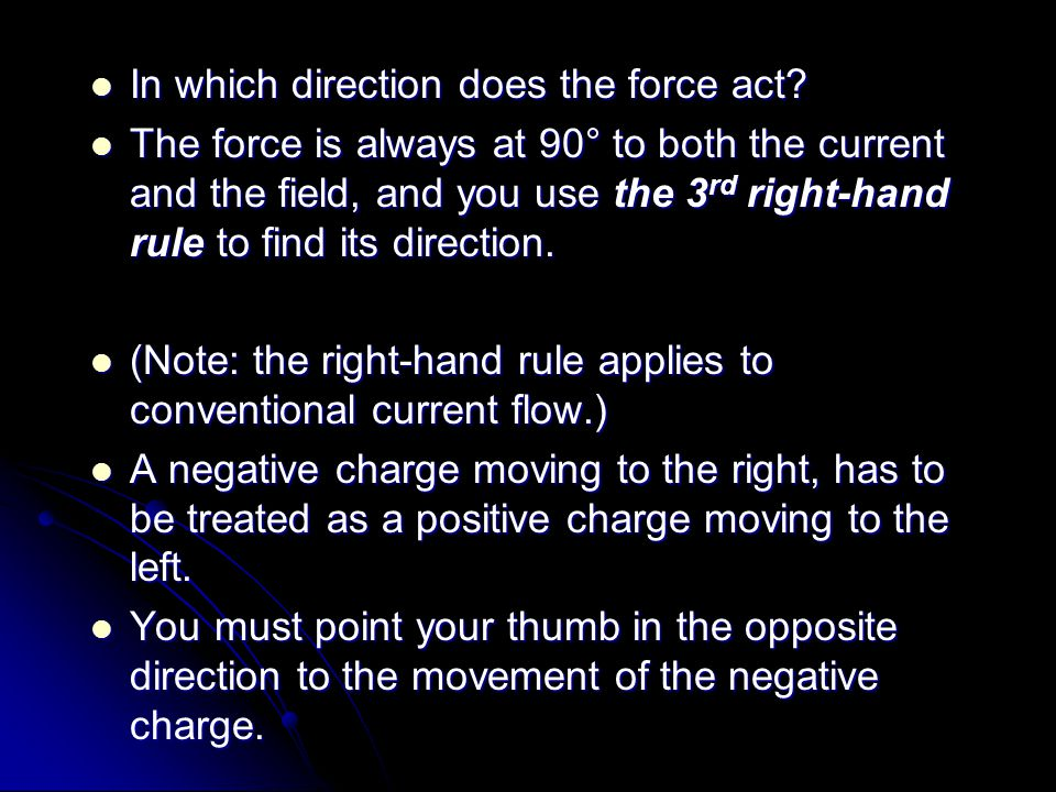 In which direction does the force act