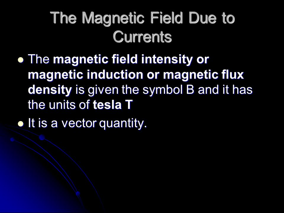 The Magnetic Field Due to Currents