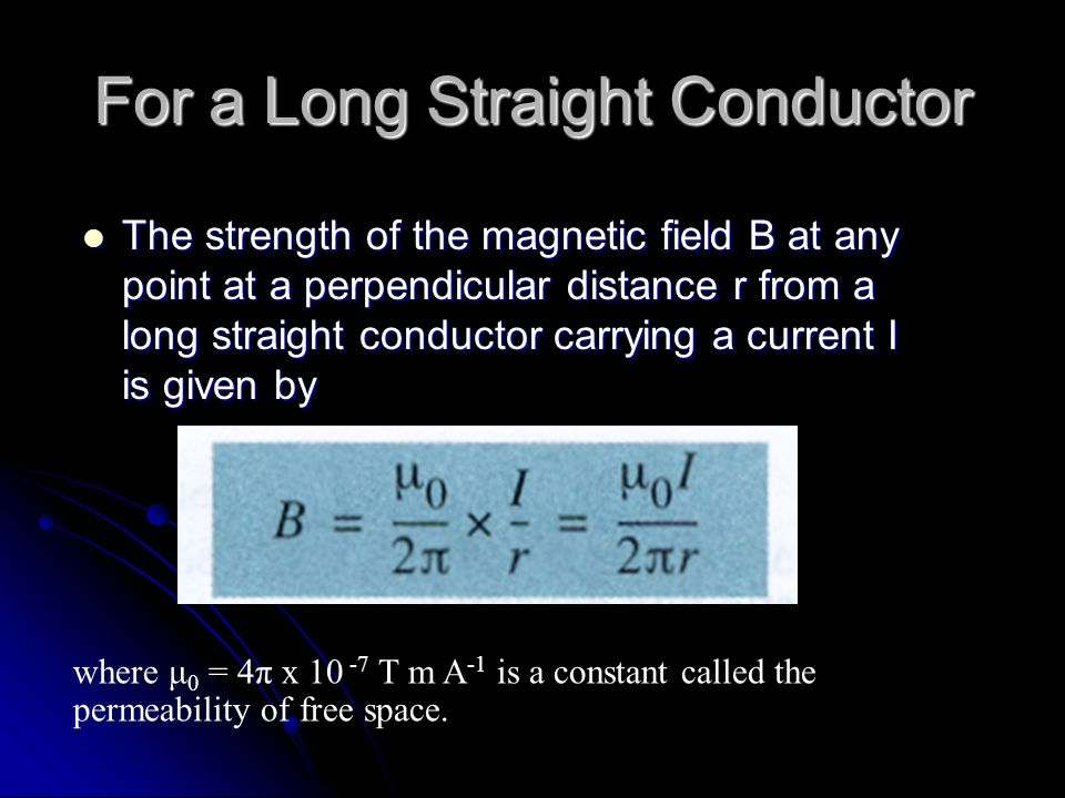 For a Long Straight Conductor