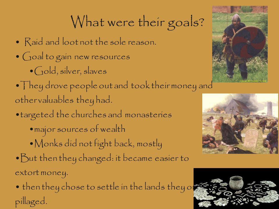 What were their goals Raid and loot not the sole reason.