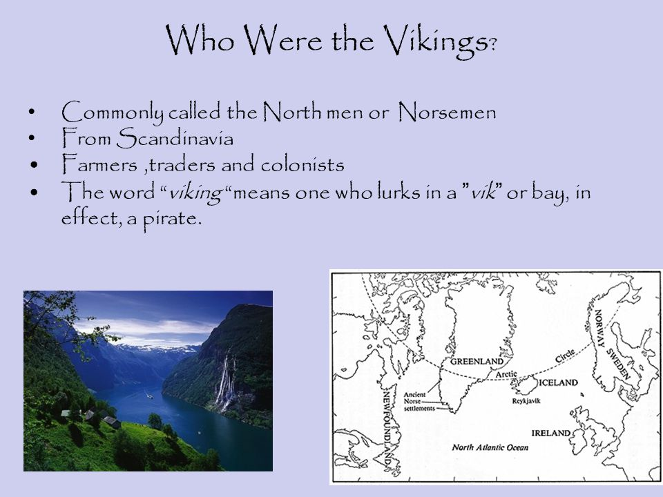 Who Were the Vikings Commonly called the North men or Norsemen