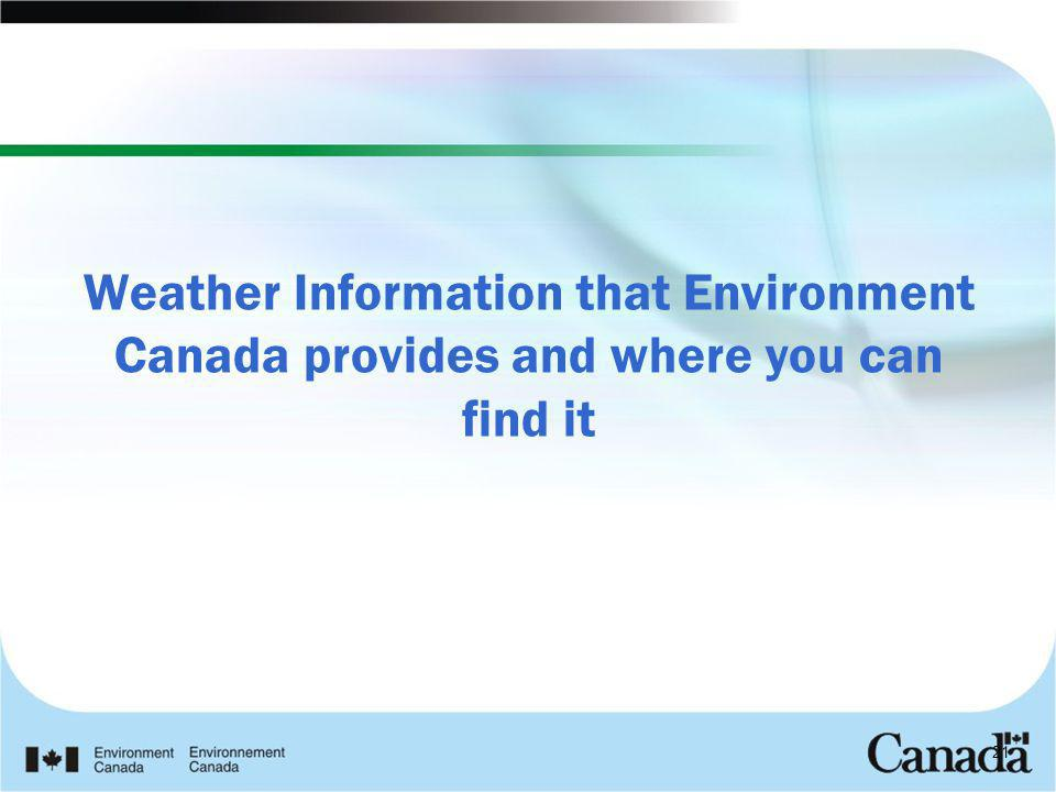 Weather Information that Environment Canada provides and where you can find it
