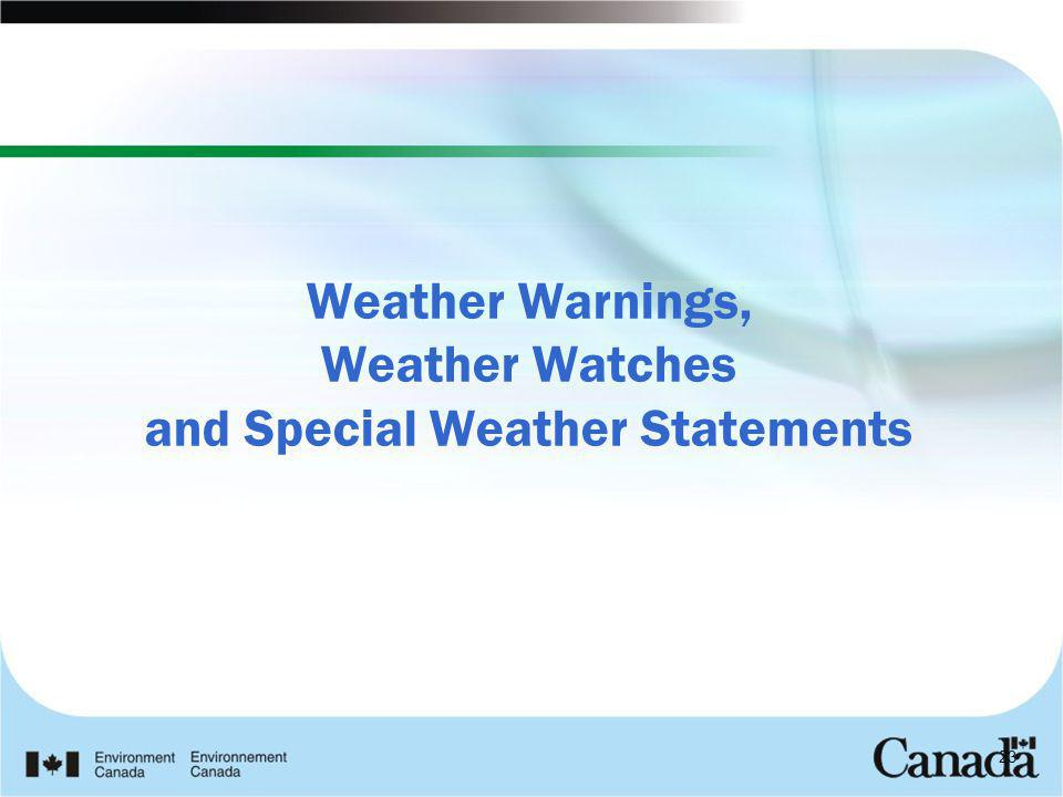 Weather Warnings, Weather Watches and Special Weather Statements