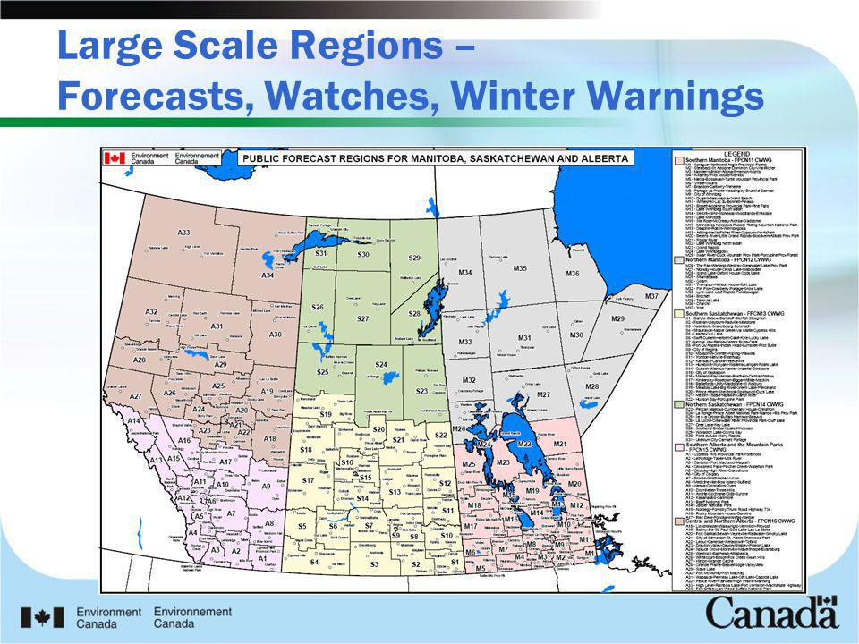 Large Scale Regions – Forecasts, Watches, Winter Warnings