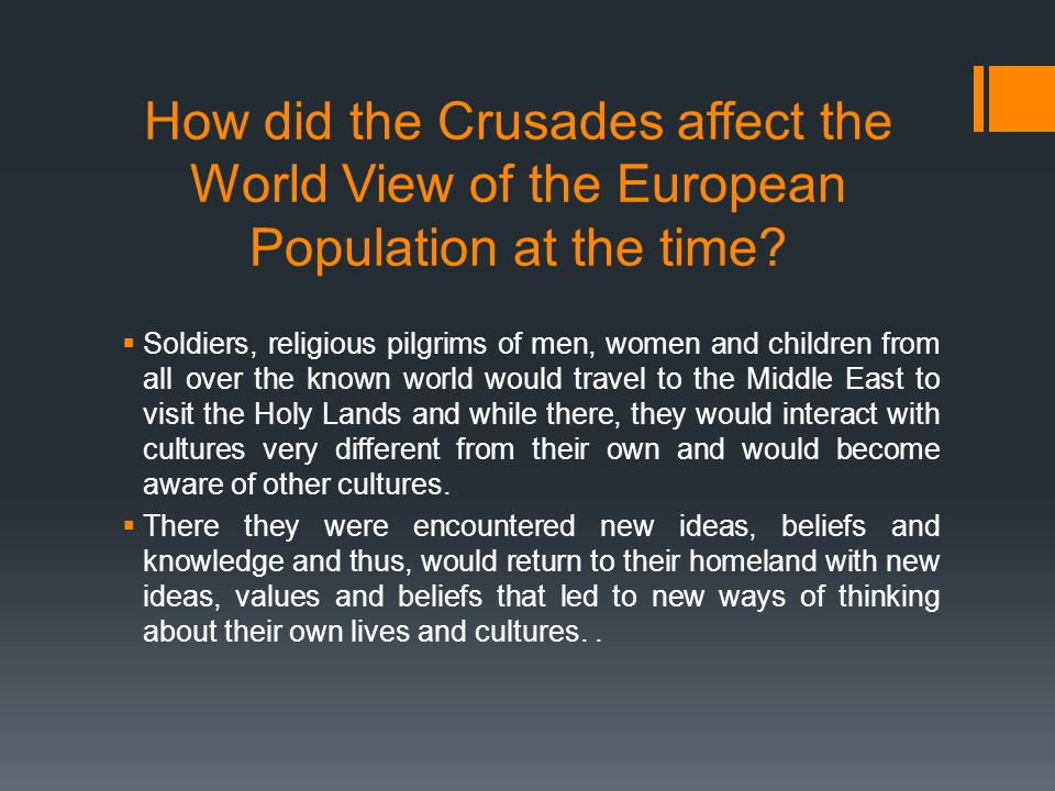 How did the Crusades affect the World View of the European Population at the time