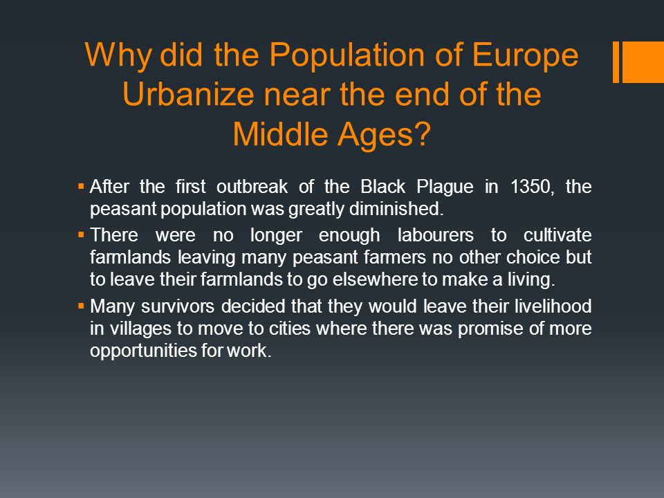 Why did the Population of Europe Urbanize near the end of the Middle Ages