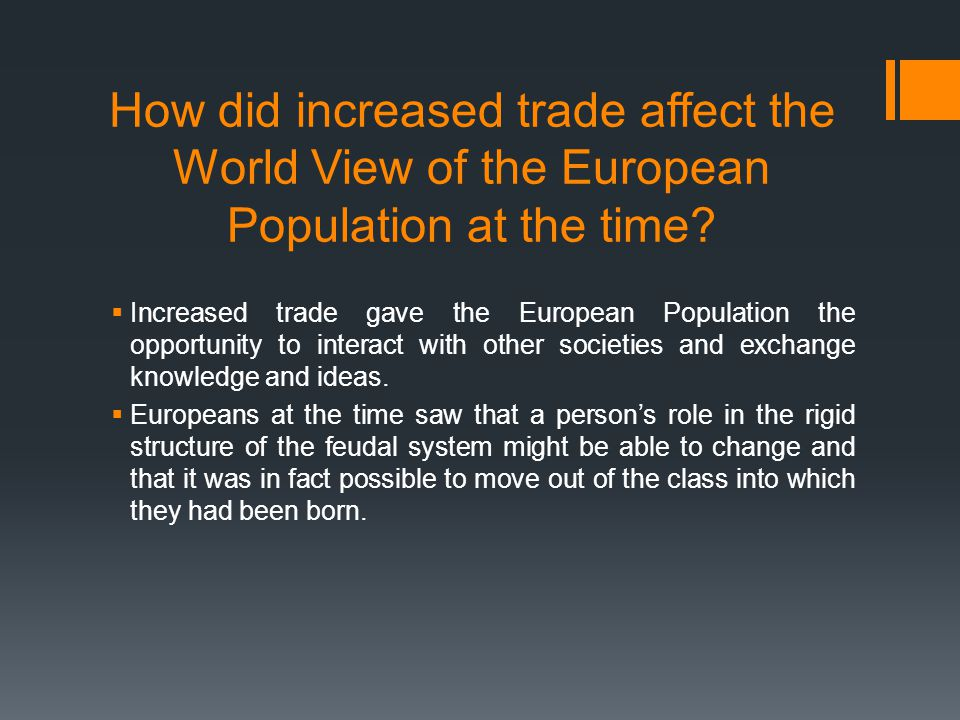 How did increased trade affect the World View of the European Population at the time