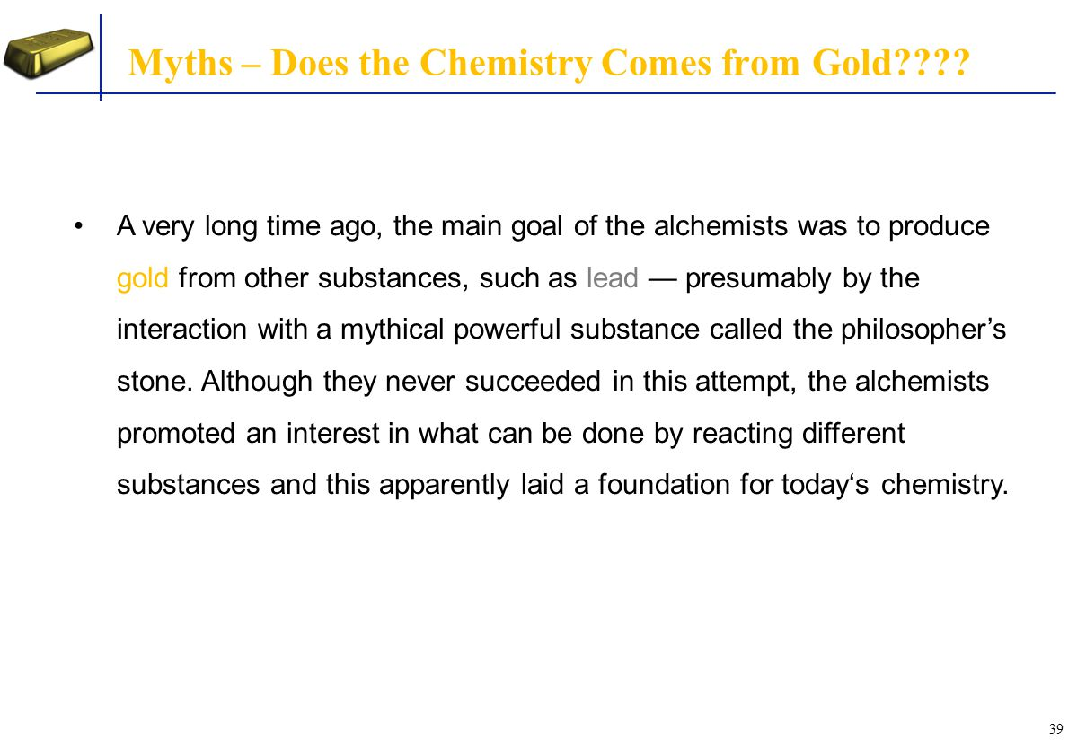 Myths – Does the Chemistry Comes from Gold