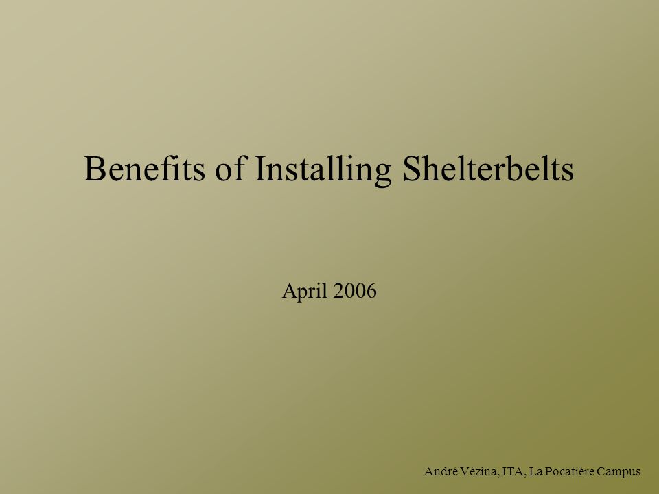 Benefits of Installing Shelterbelts April 2006