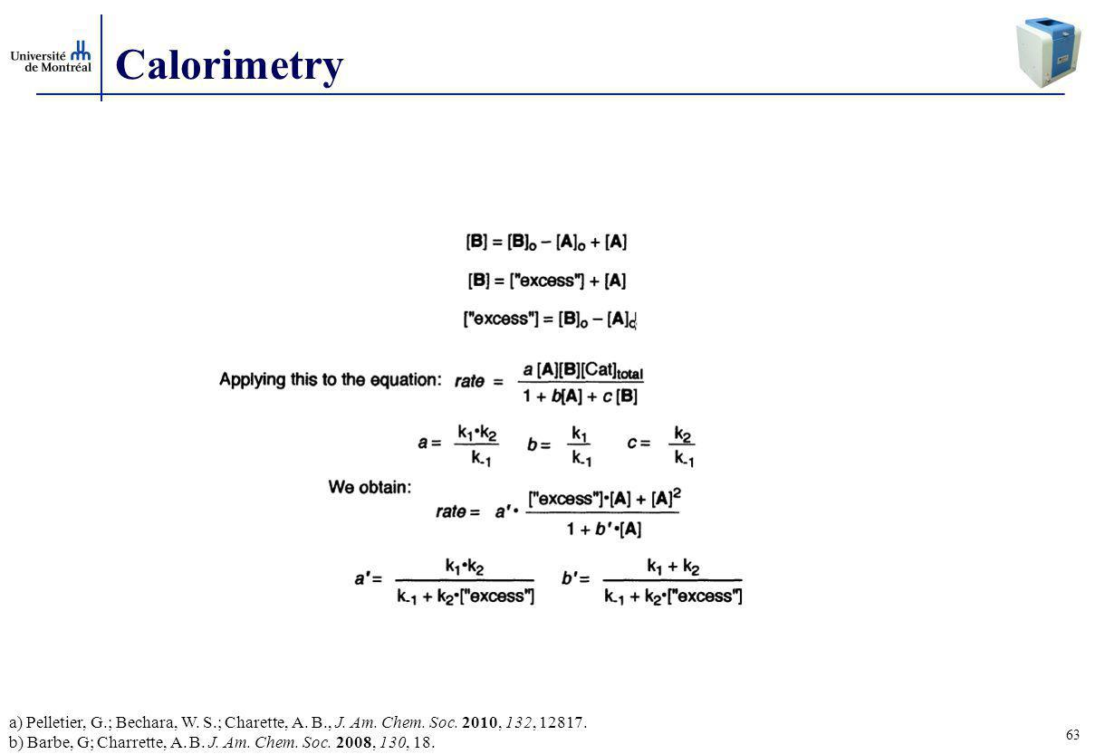 Calorimetry a) Pelletier, G.; Bechara, W. S.; Charette, A. B., J. Am. Chem. Soc. 2010, 132,