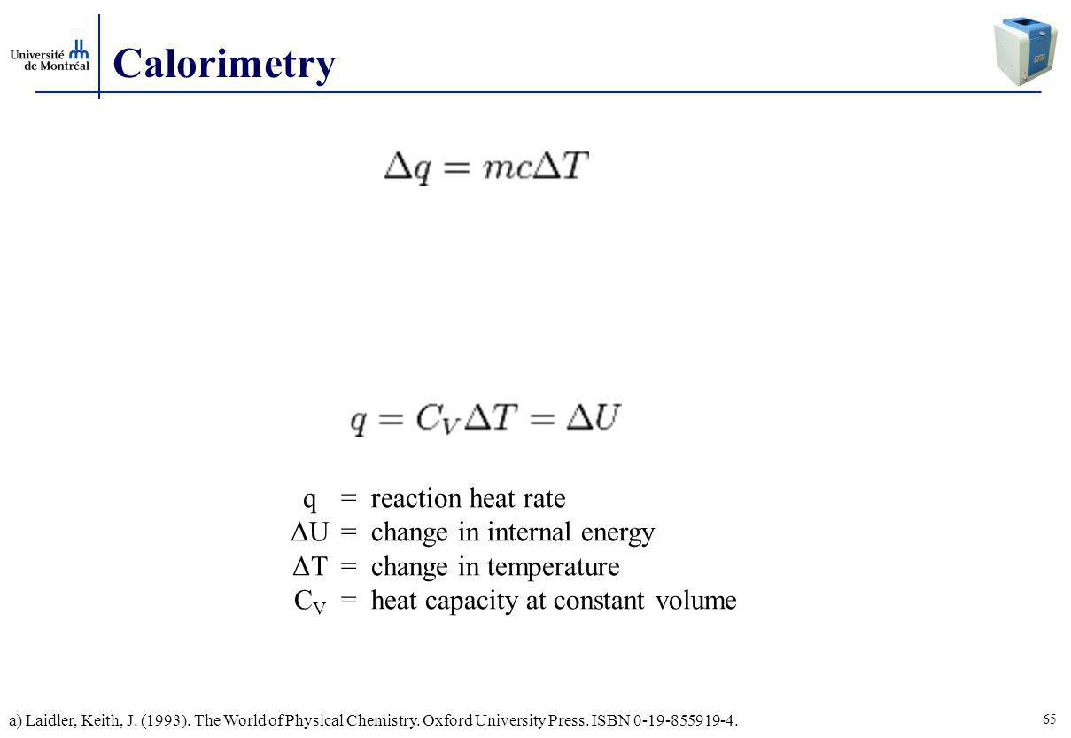 Calorimetry q ΔU ΔT CV = reaction heat rate