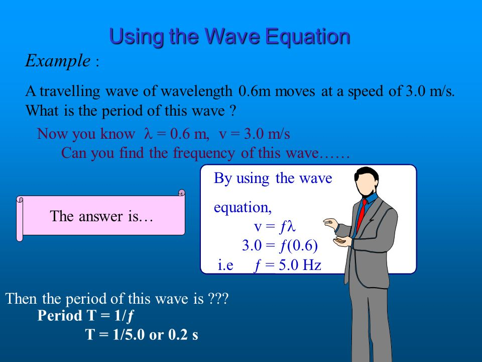 Using the Wave Equation Example :