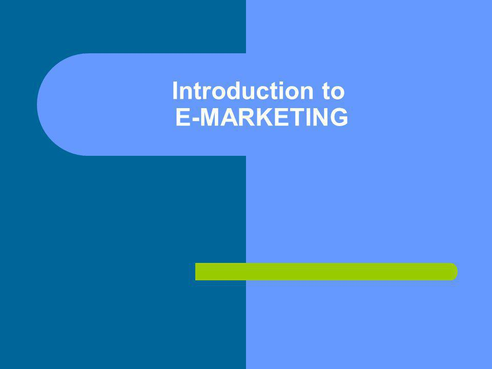 Introduction to E-MARKETING