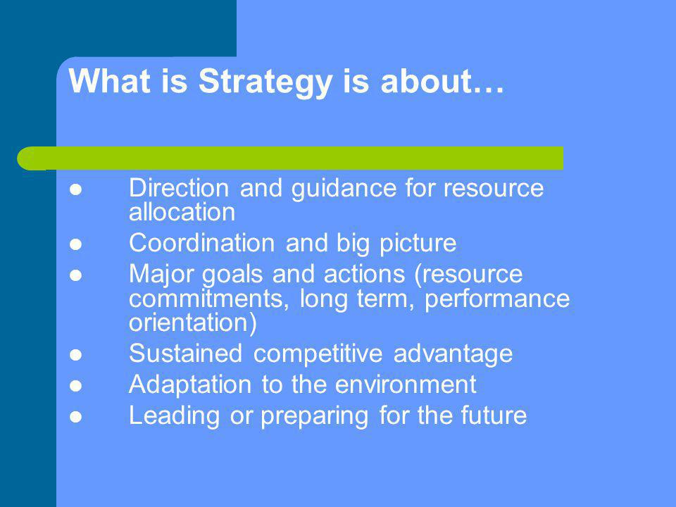 What is Strategy is about…