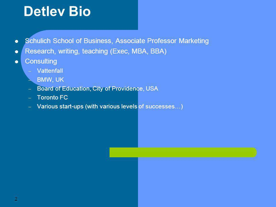 Detlev Bio Schulich School of Business, Associate Professor Marketing