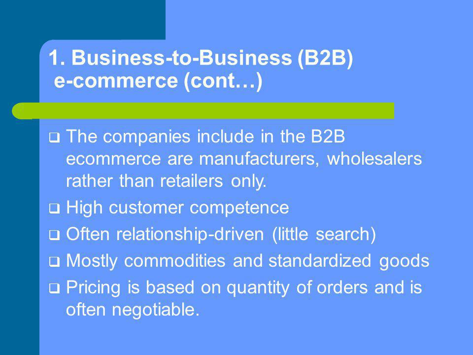 1. Business-to-Business (B2B) e-commerce (cont…)‏