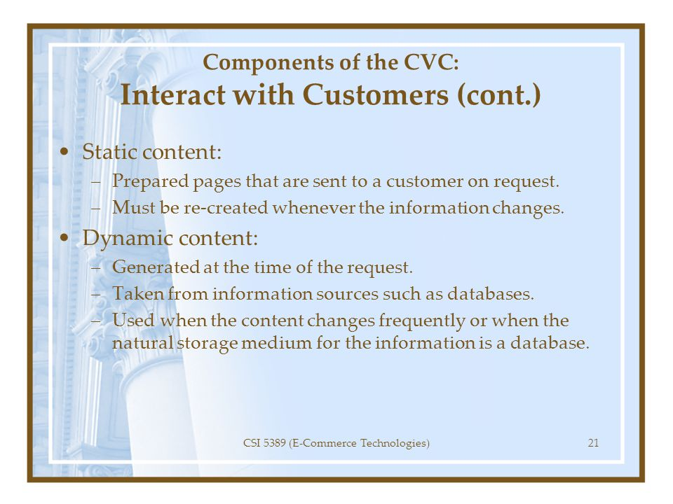 Components of the CVC: Interact with Customers (cont.)