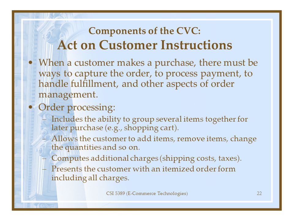 Components of the CVC: Act on Customer Instructions