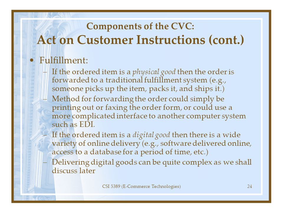 Components of the CVC: Act on Customer Instructions (cont.)