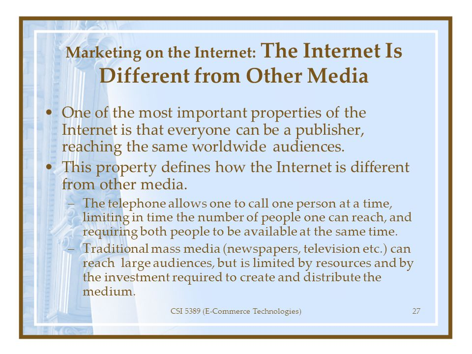 Marketing on the Internet: The Internet Is Different from Other Media