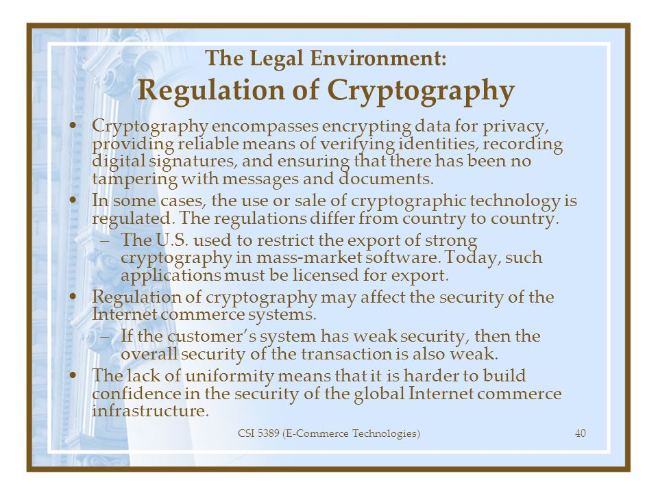 The Legal Environment: Regulation of Cryptography