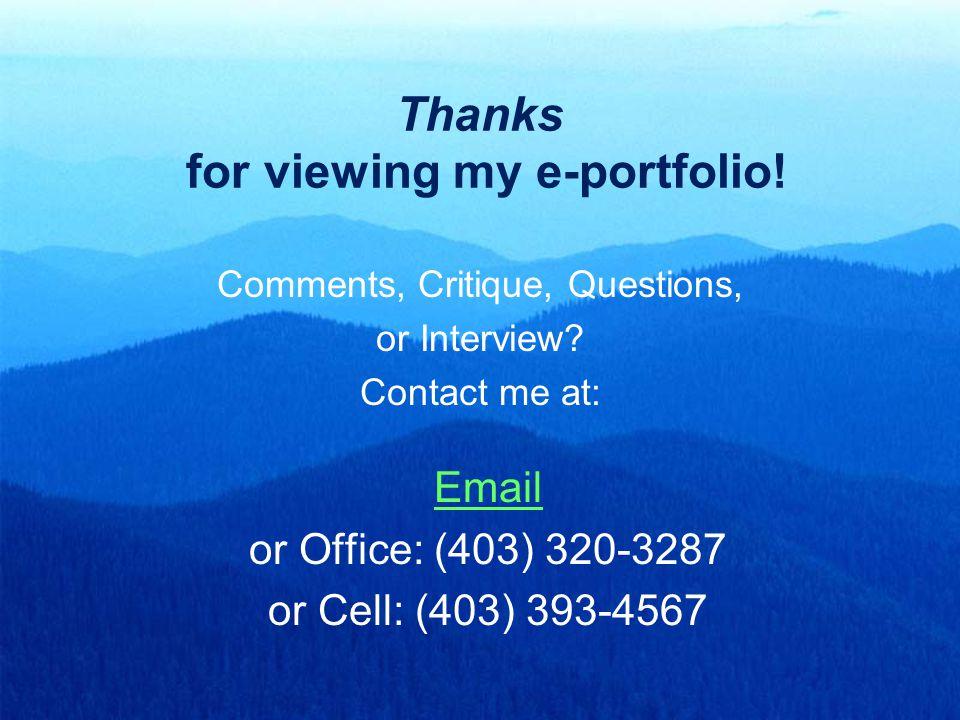 Thanks for viewing my e-portfolio!