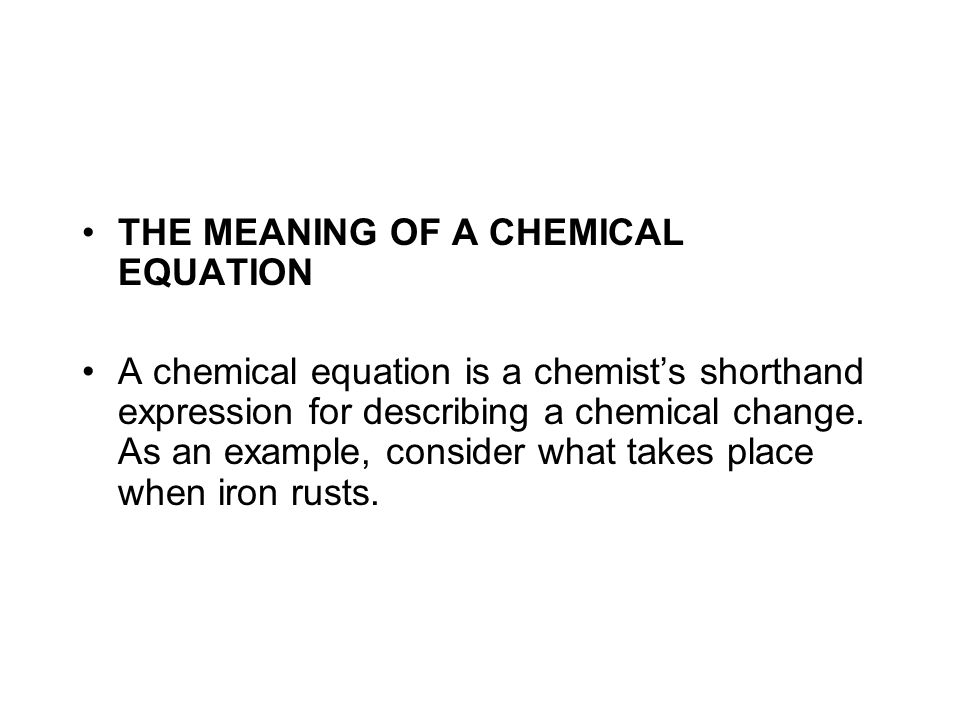 THE MEANING OF A CHEMICAL EQUATION