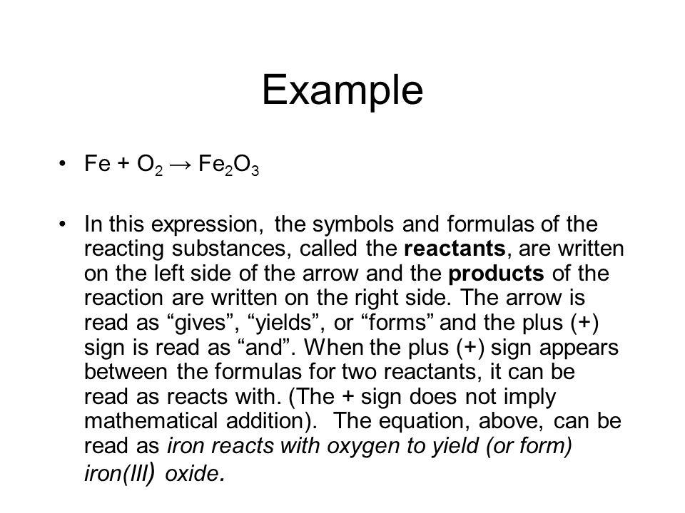 Example Fe + O2 → Fe2O3.
