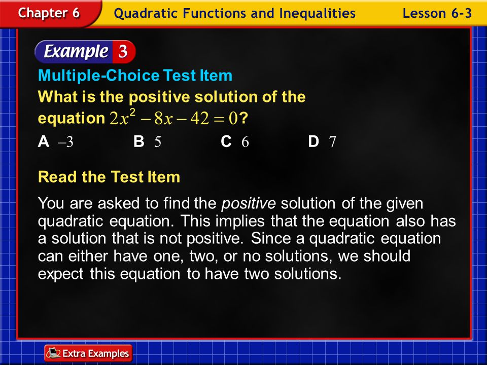 Multiple-Choice Test Item What is the positive solution of the equation
