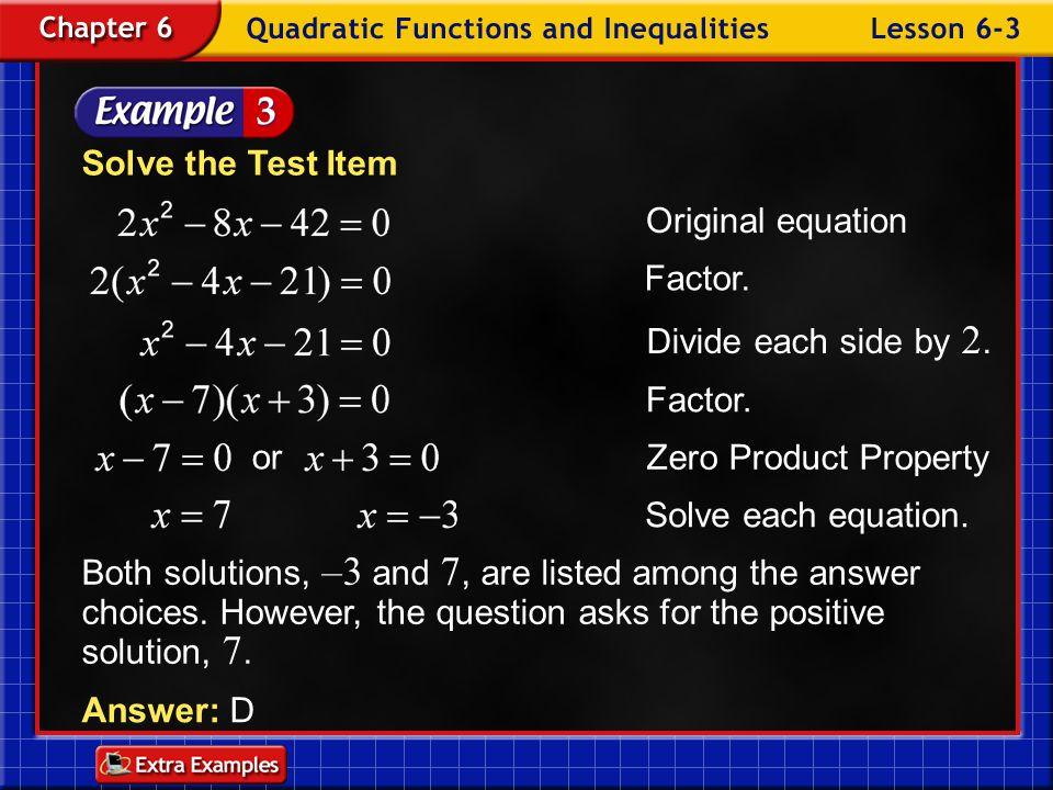 Solve the Test Item Original equation Factor. Divide each side by 2.