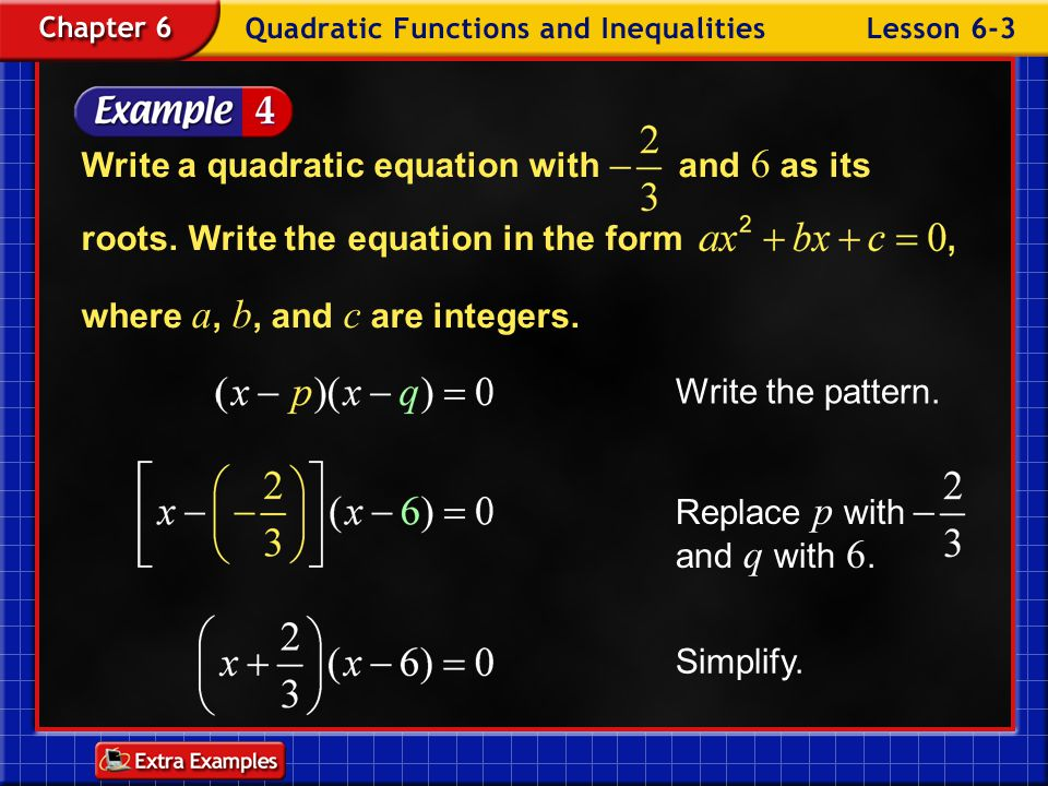 Write a quadratic equation with and 6 as its