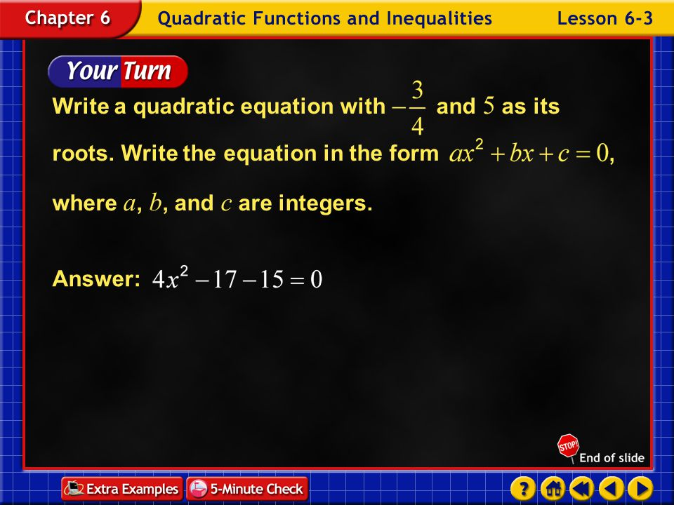 Write a quadratic equation with and 5 as its