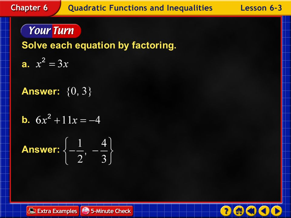 Solve each equation by factoring. a.