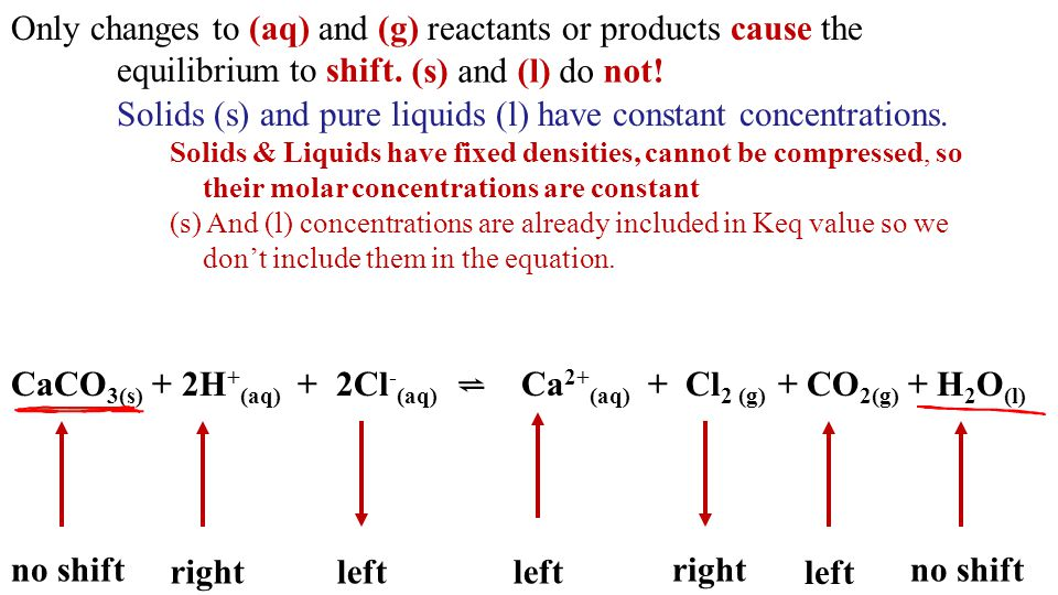 Solids (s) and pure liquids (l) have constant concentrations.