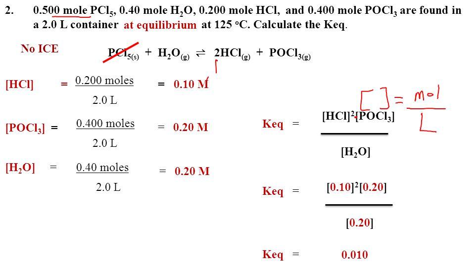 2. 500 mole PCl5, 0. 40 mole H2O, 0. 200 mole HCl,. and 0