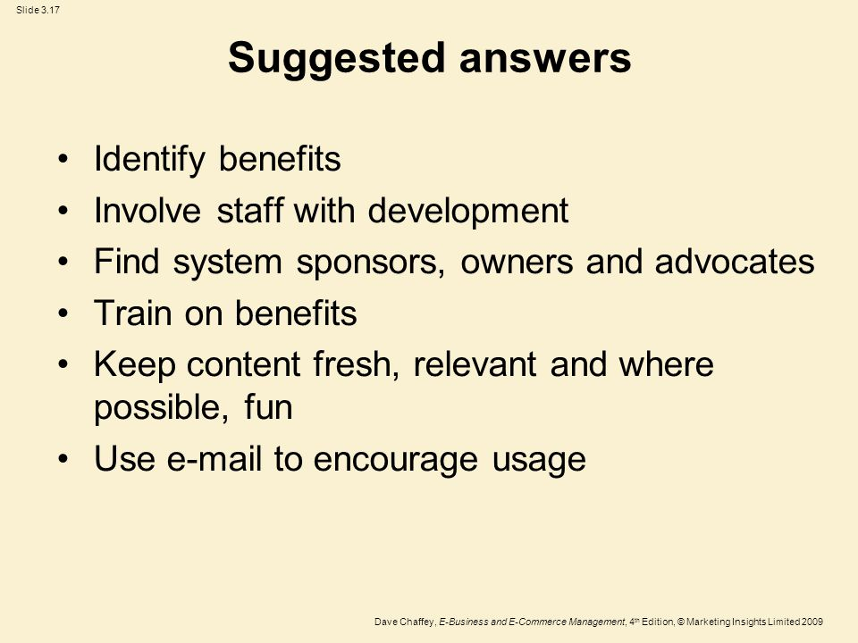 Suggested answers Identify benefits Involve staff with development