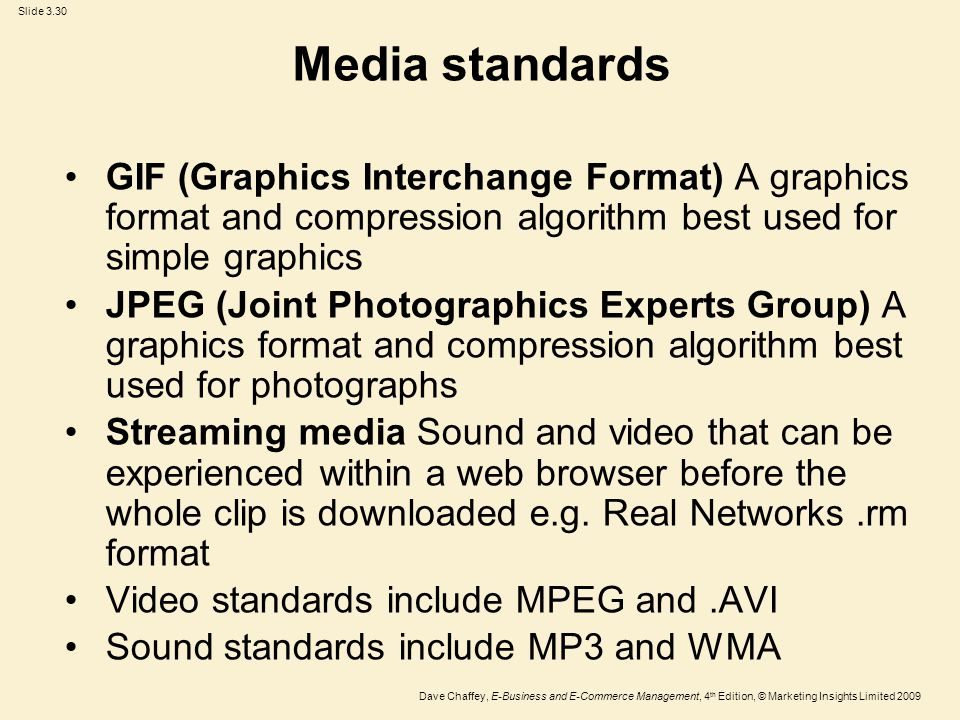 Media standards GIF (Graphics Interchange Format) A graphics format and compression algorithm best used for simple graphics.