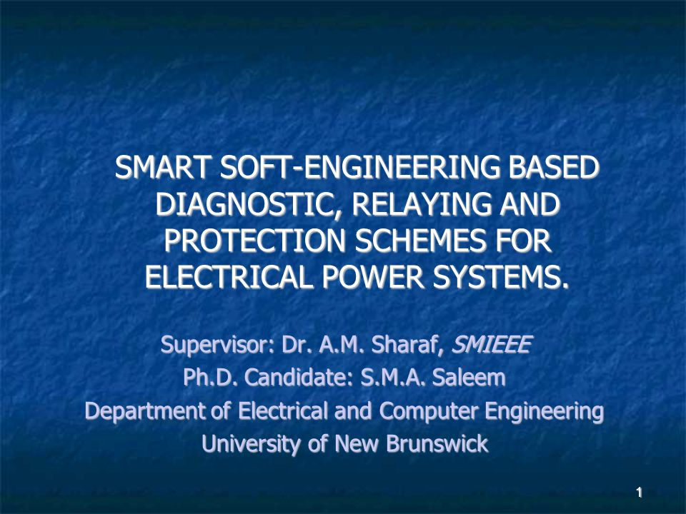 SMART SOFT-ENGINEERING BASED DIAGNOSTIC, RELAYING AND PROTECTION SCHEMES FOR ELECTRICAL POWER SYSTEMS.