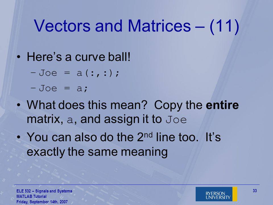 Vectors and Matrices – (11)
