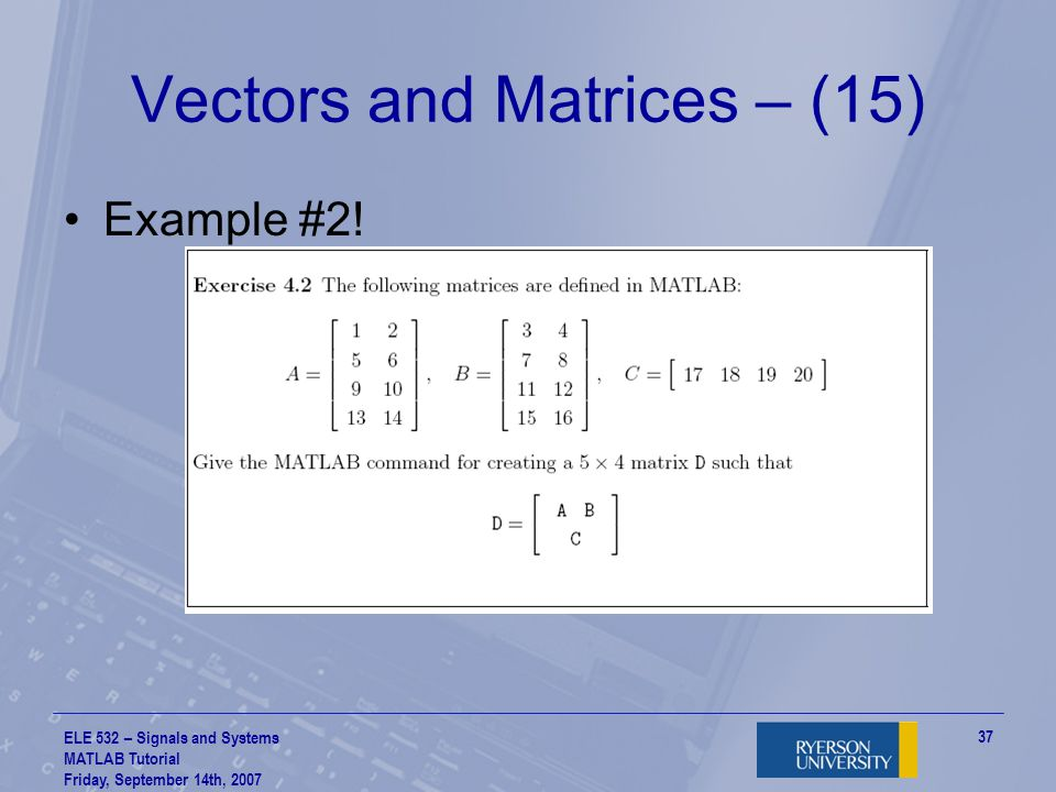 Vectors and Matrices – (15)