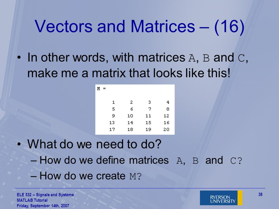 Vectors and Matrices – (16)