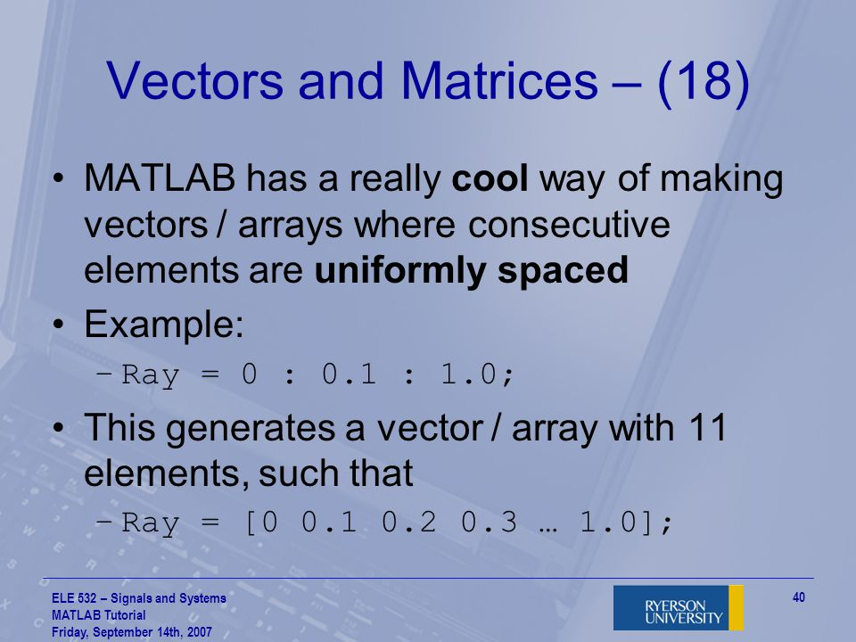 Vectors and Matrices – (18)