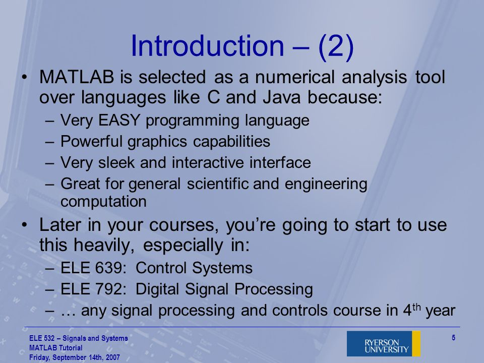Introduction – (2) MATLAB is selected as a numerical analysis tool over languages like C and Java because: