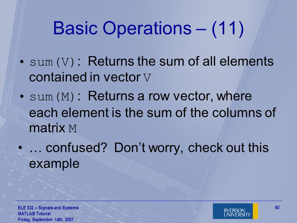Basic Operations – (11) sum(V): Returns the sum of all elements contained in vector V.