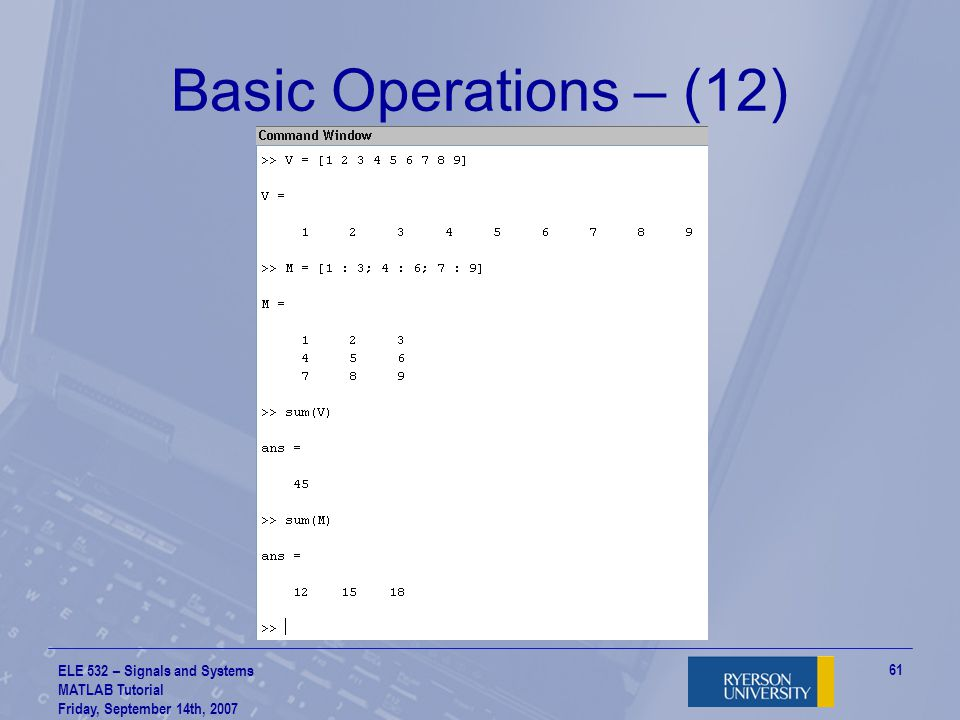 Basic Operations – (12) ELE 532 – Signals and Systems MATLAB Tutorial