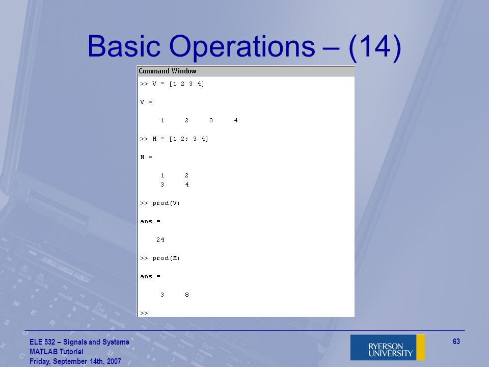 Basic Operations – (14) ELE 532 – Signals and Systems MATLAB Tutorial